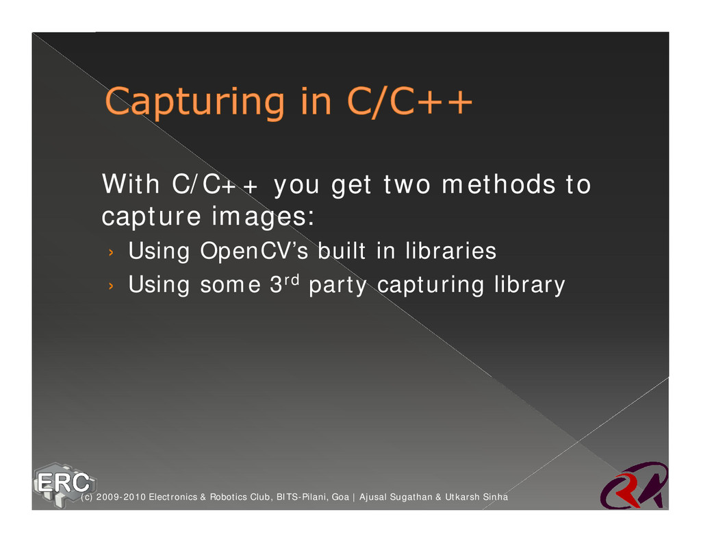 ž With C/C++ you get two methods to capture ima...