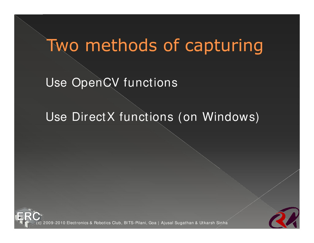 ž Use OpenCV functions ž Use DirectX functions ...