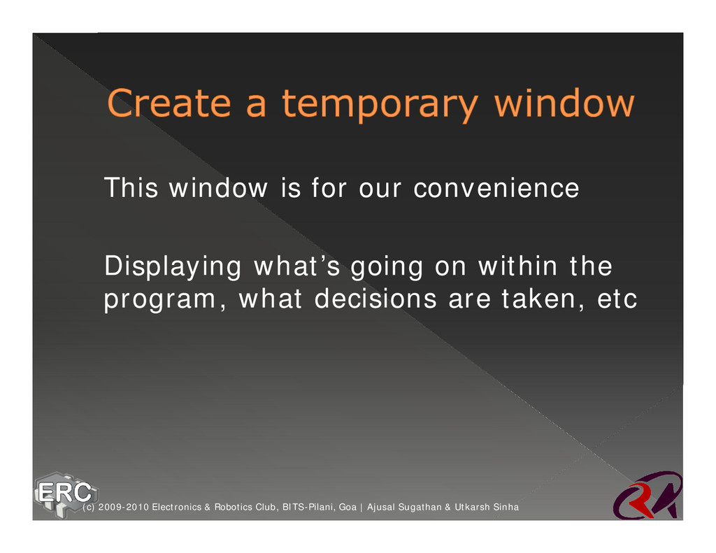 ž This window is for our convenience ž Displayi...