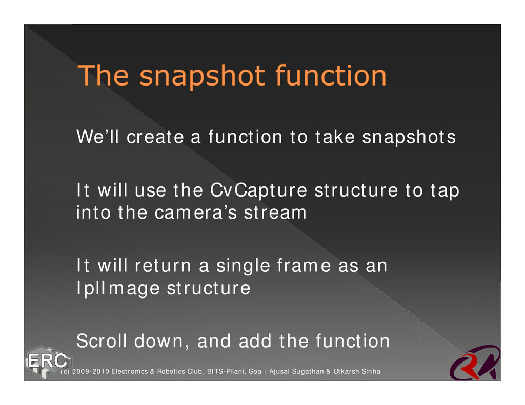 ž We'll create a function to take snapshots ž I...
