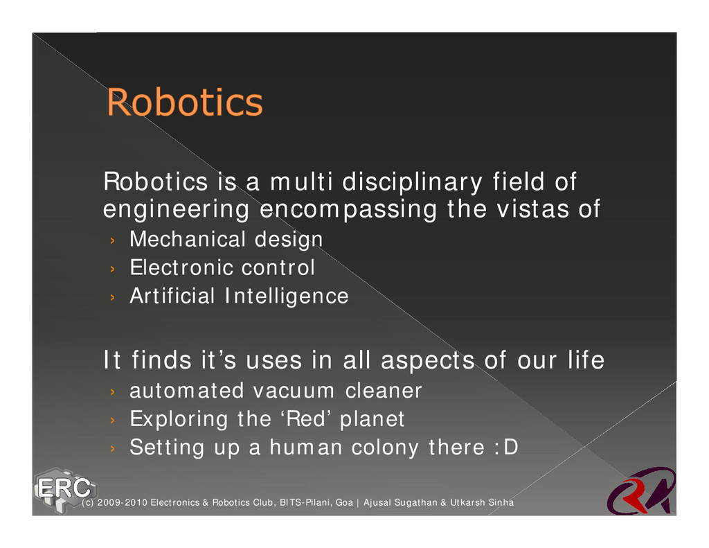 ž Robotics is a multi disciplinary field of eng...