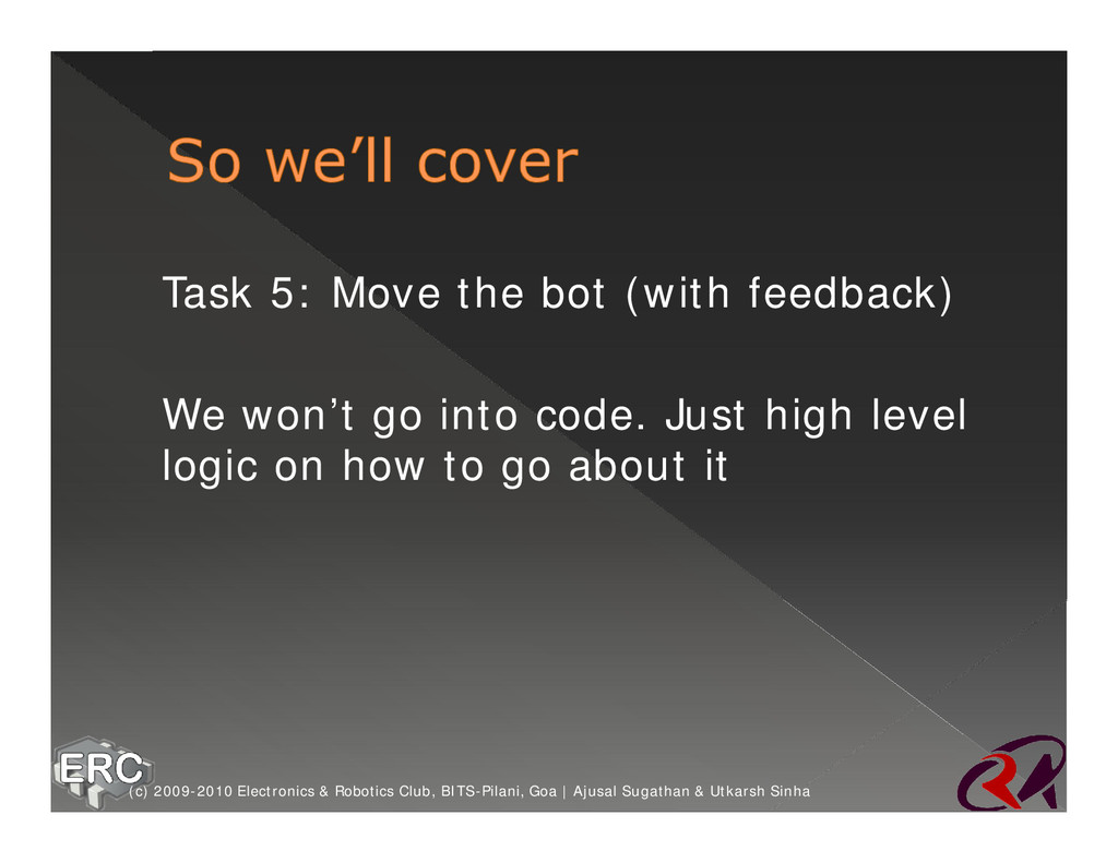 ž Task 5: Move the bot (with feedback) ž We won...