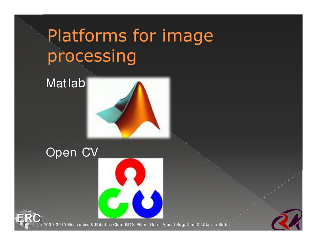 ž Matlab ž Open CV (c) 2009-2010 Electronics & ...