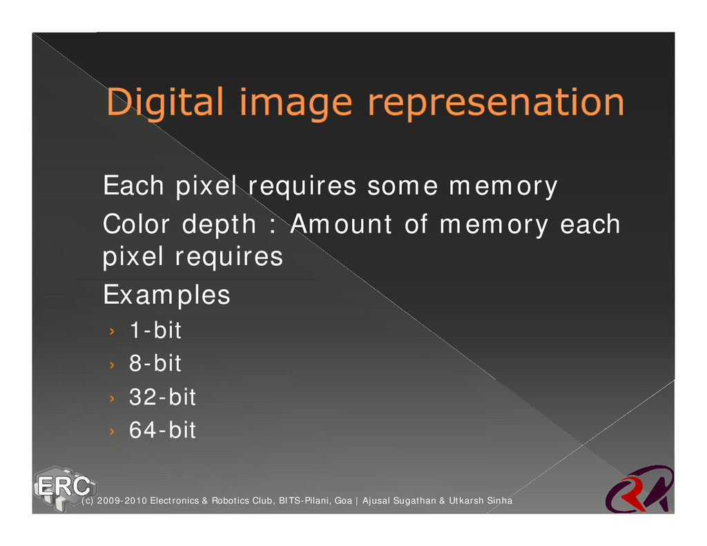 ž Each pixel requires some memory ž Color depth...