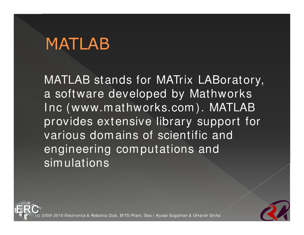 ž MATLAB stands for MATrix LABoratory, a softwa...