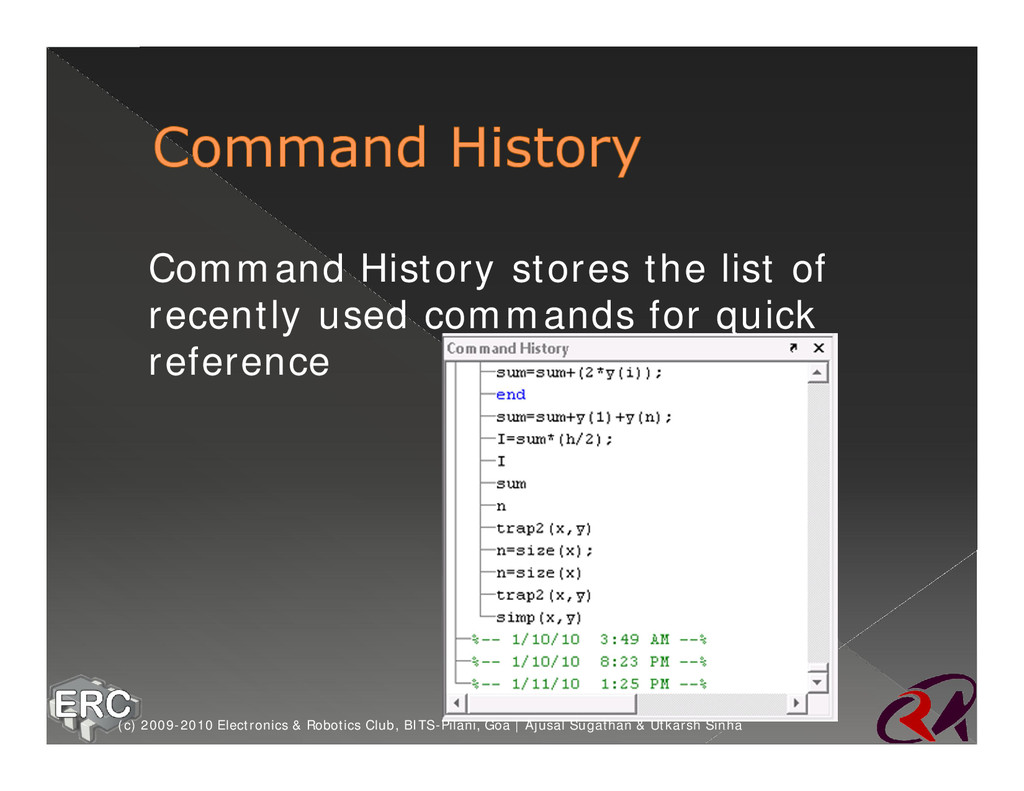 ž Command History stores the list of recently u...