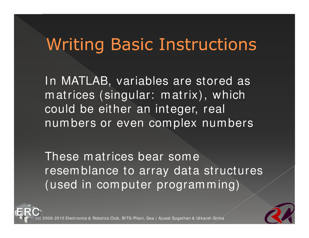 ž In MATLAB, variables are stored as matrices (...