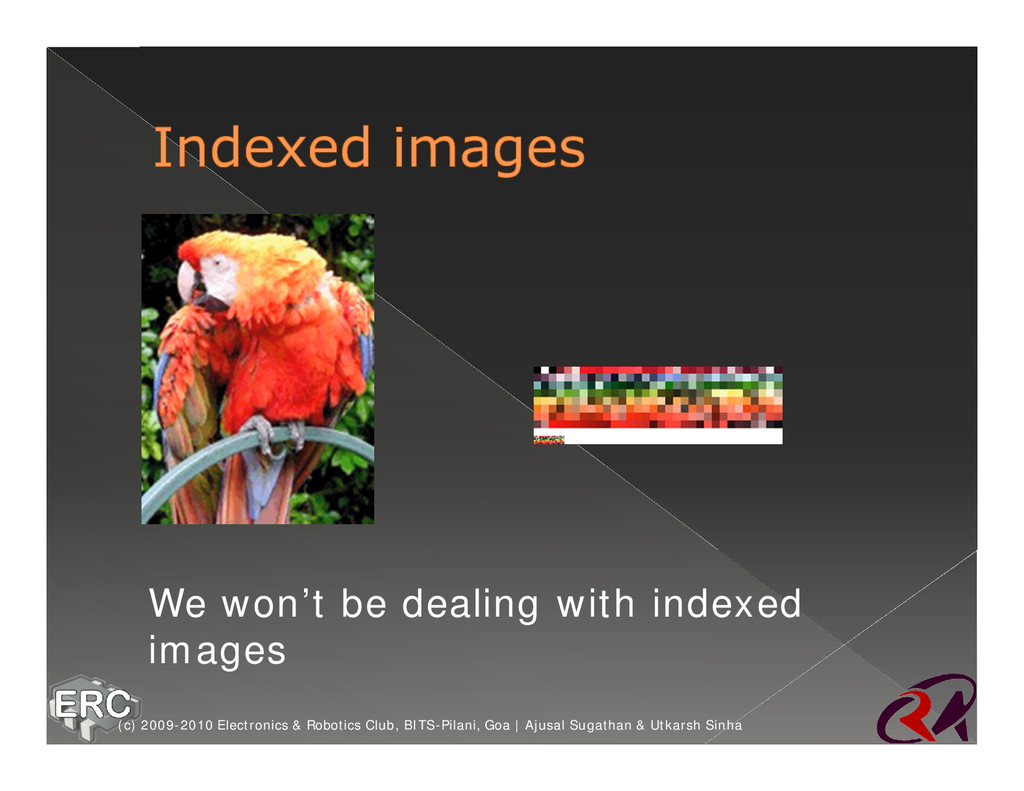 ž We won't be dealing with indexed images (c) 2...