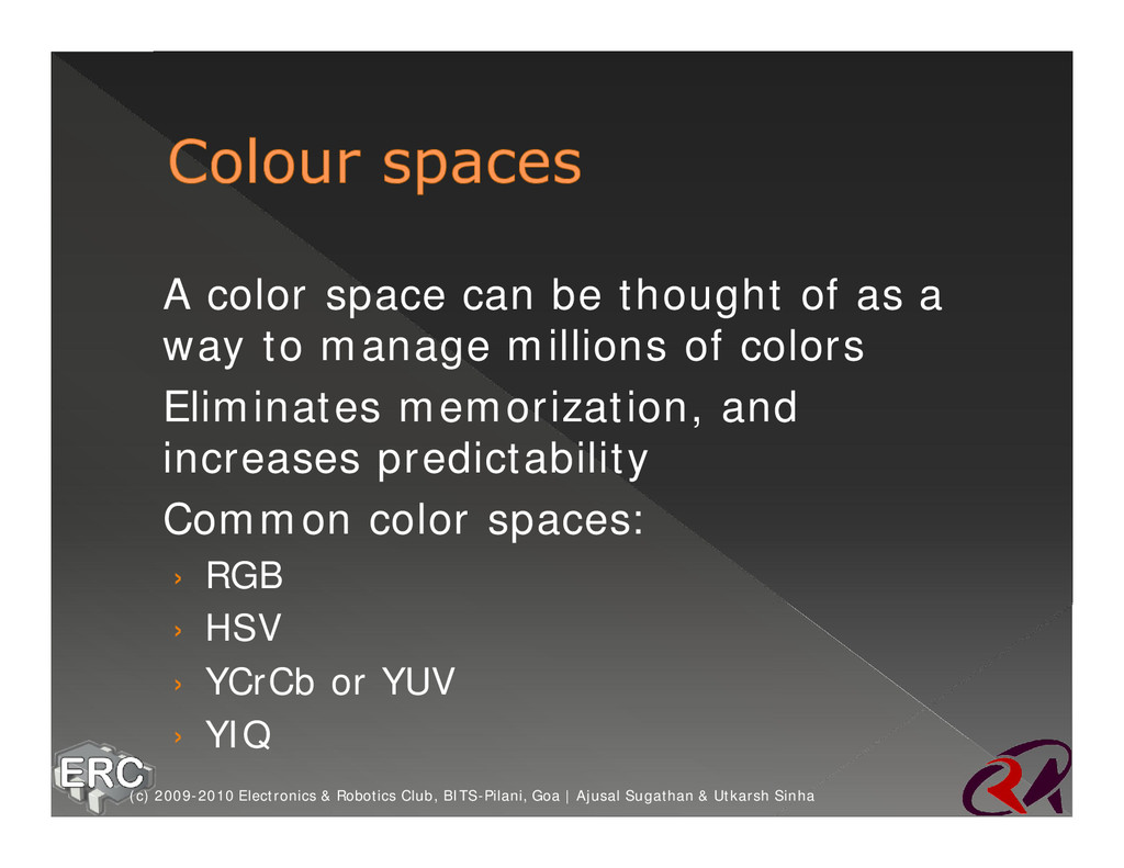 ž A color space can be thought of as a way to m...