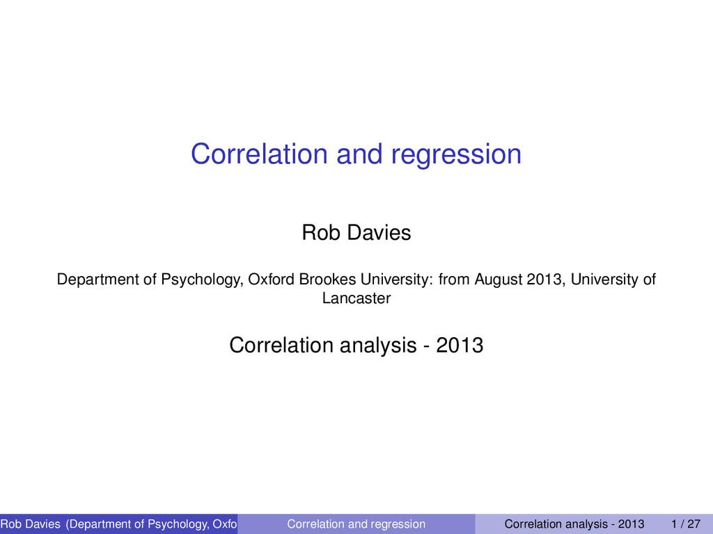 Correlation and regression Rob Davies Departmen...