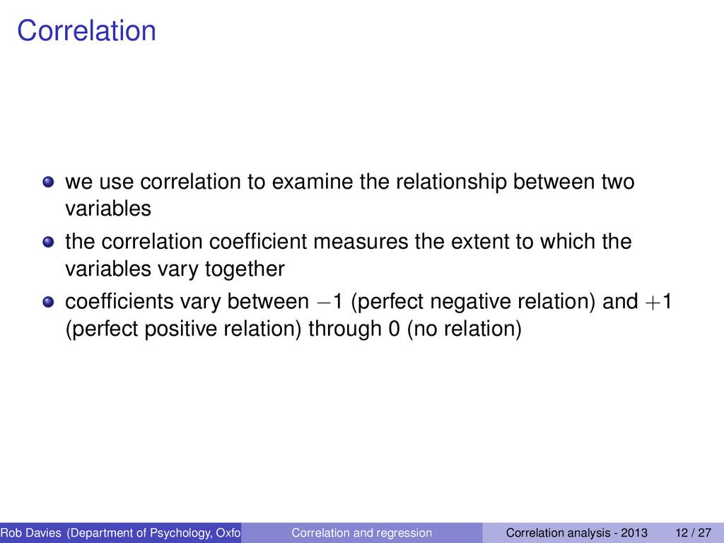 Correlation we use correlation to examine the r...