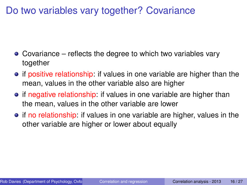 Do two variables vary together? Covariance Cova...