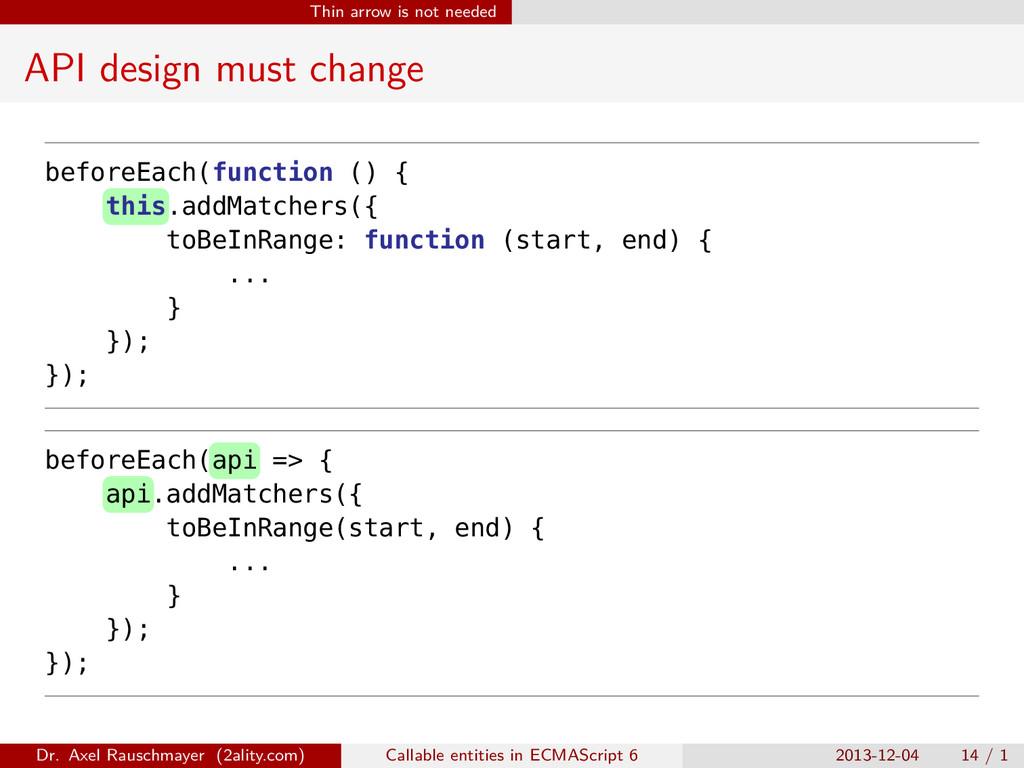 Thin arrow is not needed API design must change...
