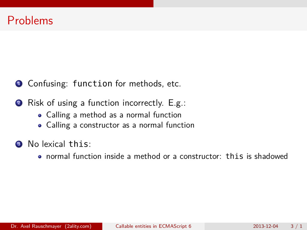 Problems 1 Confusing: function for methods, etc...