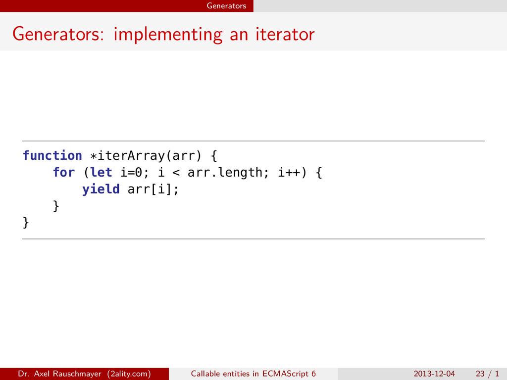 Generators Generators: implementing an iterator...