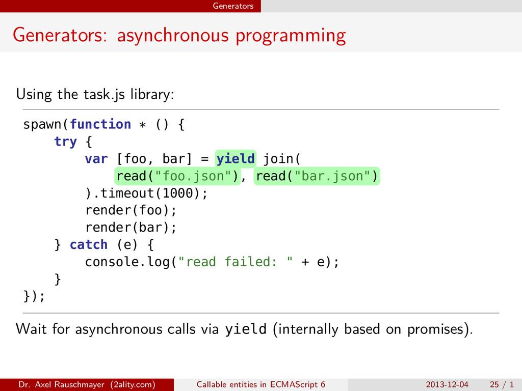 Generators Generators: asynchronous programming...