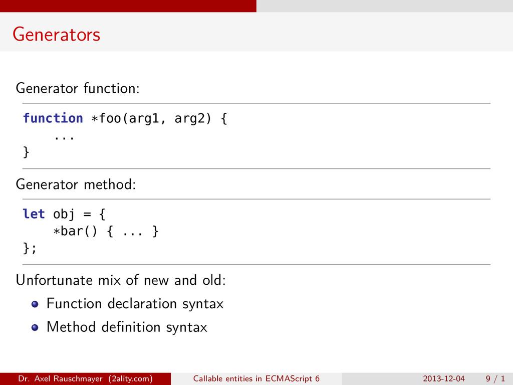 Generators Generator function: function *foo(ar...