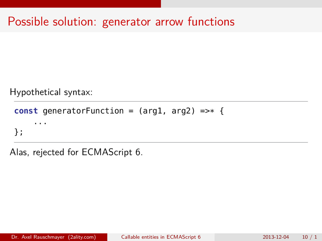 Possible solution: generator arrow functions Hy...