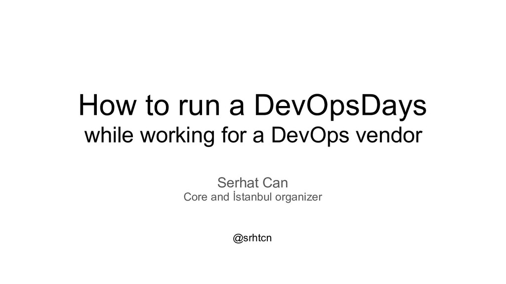 How to run a DevOpsDays  while working for a D...
