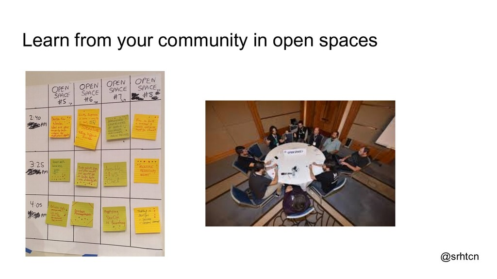 @srhtcn Learn from your community in open spaces