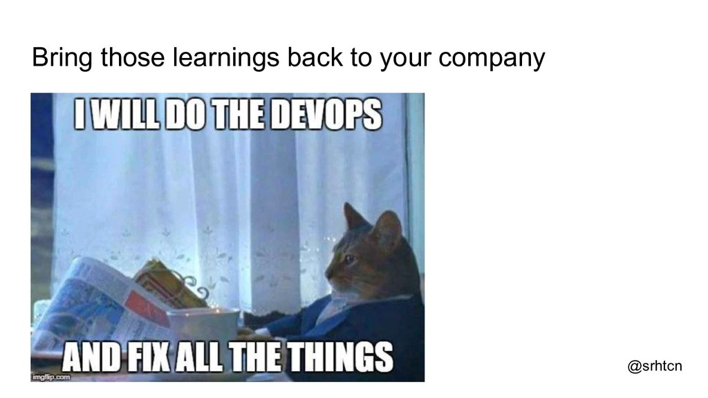 @srhtcn Bring those learnings back to your comp...