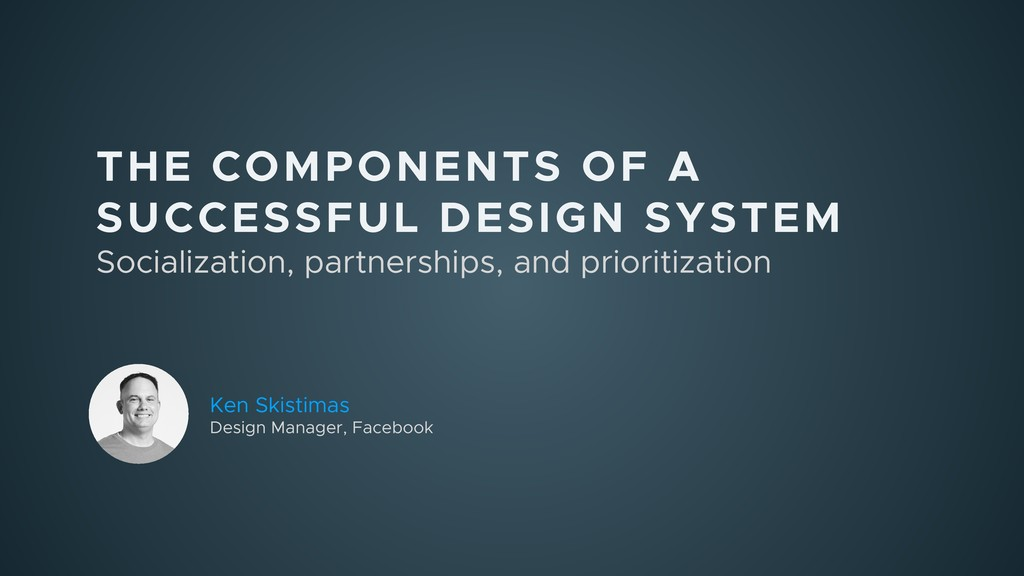 THE COMPONENTS OF A SUCCESSFUL DESIGN SYSTEM So...