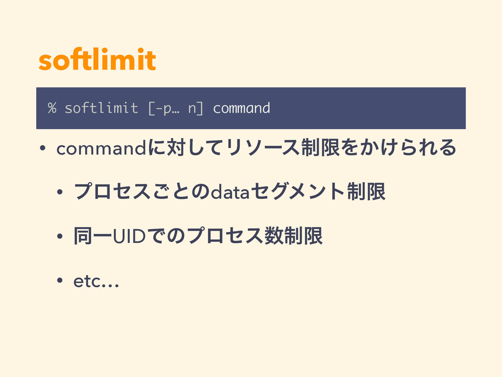softlimit % softlimit [-p… n] command • command...