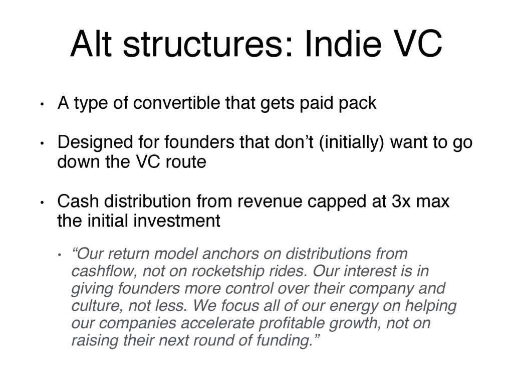 Alt structures: Indie VC • A type of convertibl...