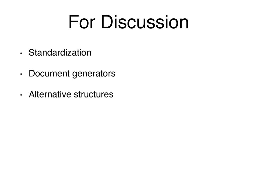 For Discussion • Standardization • Document gen...