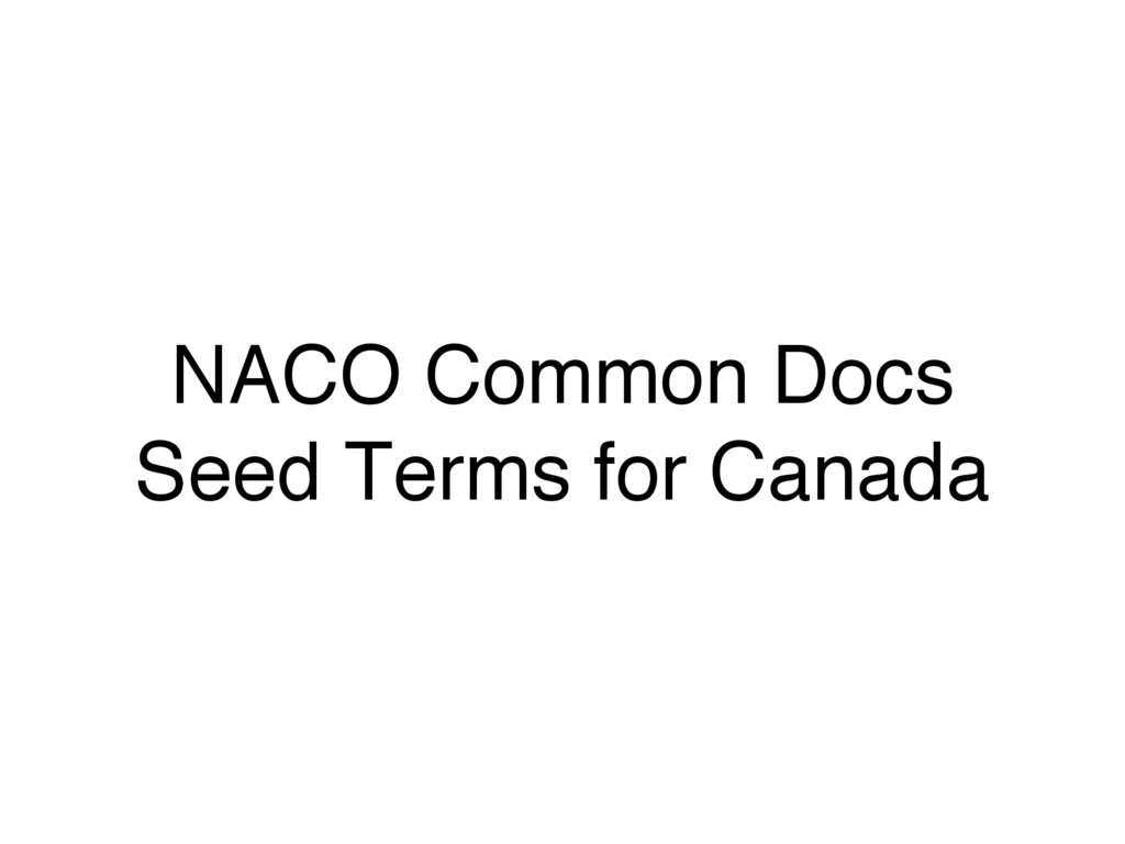 NACO Common Docs Seed Terms for Canada