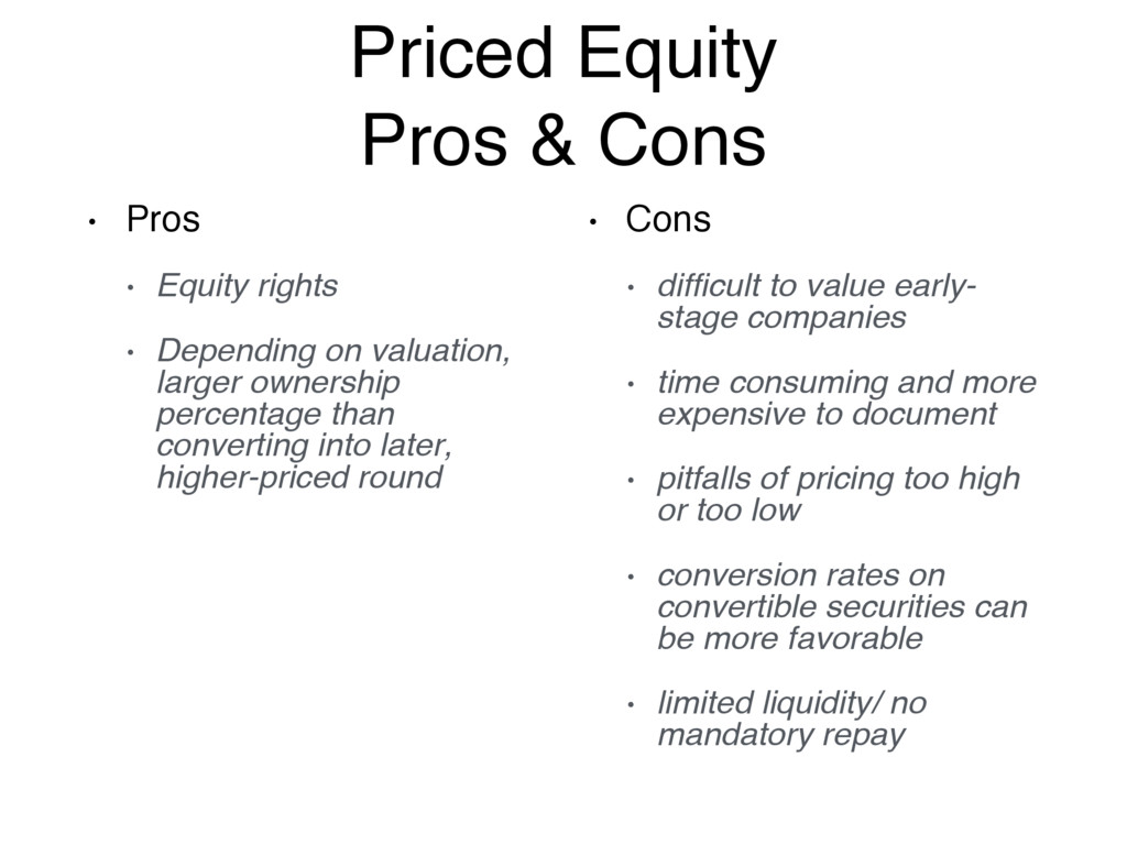Priced Equity Pros & Cons • Pros • Equity right...
