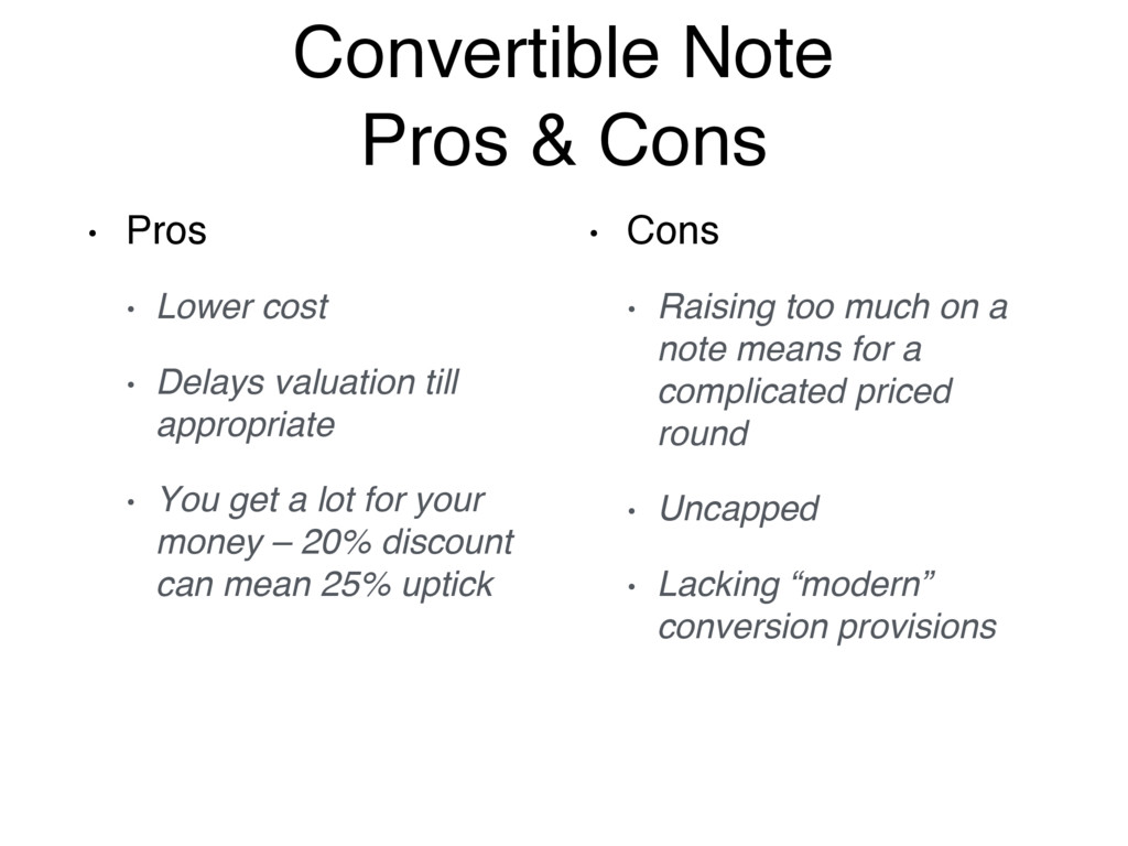 Convertible Note Pros & Cons • Pros • Lower cos...