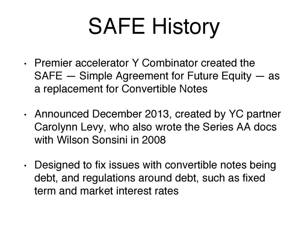 SAFE History • Premier accelerator Y Combinator...