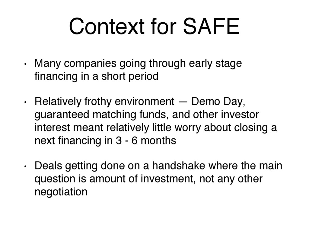 Context for SAFE • Many companies going through...