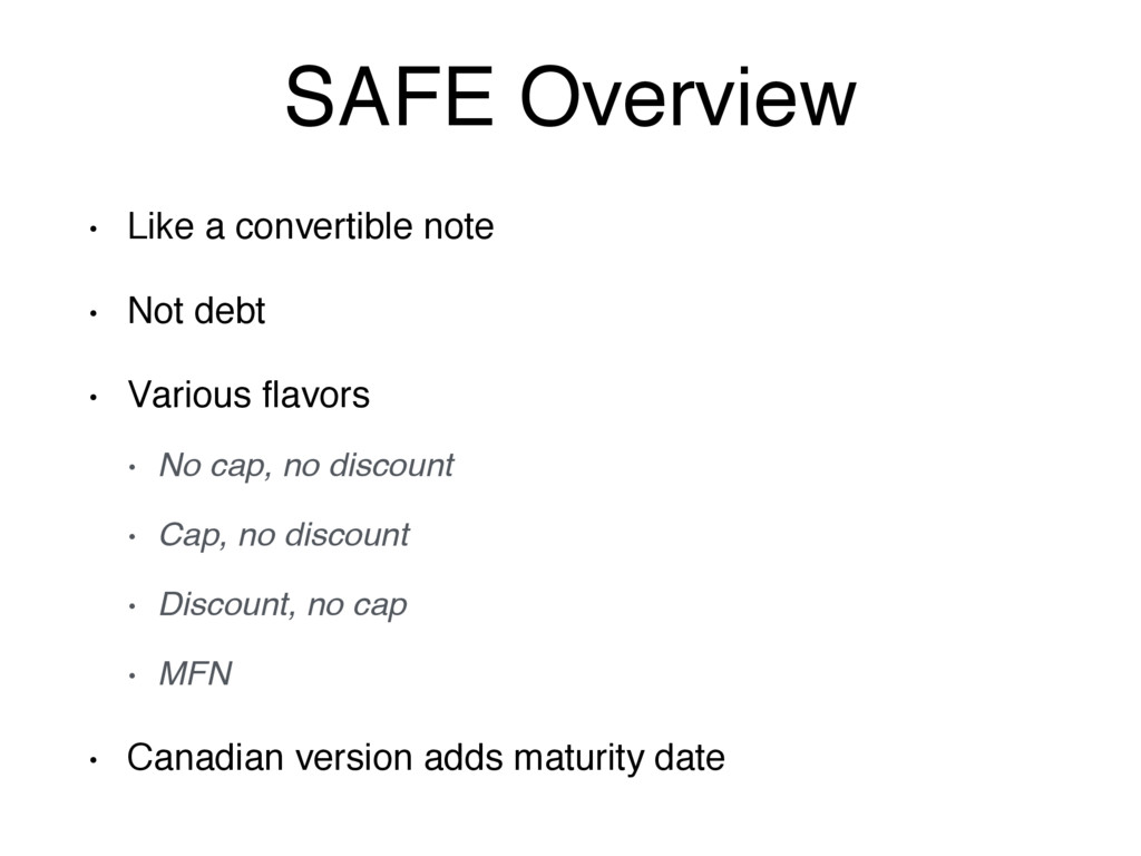 SAFE Overview • Like a convertible note • Not d...