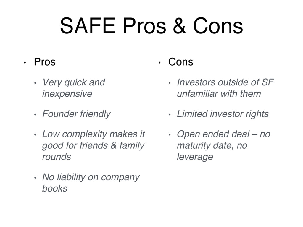 SAFE Pros & Cons • Pros • Very quick and inexpe...