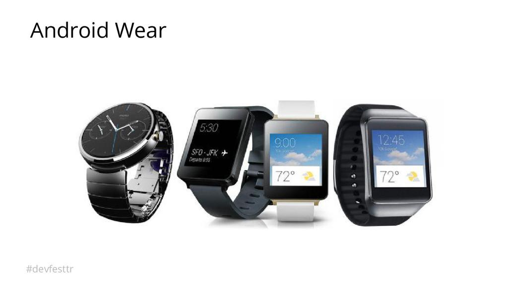 #devfesttr Android Wear