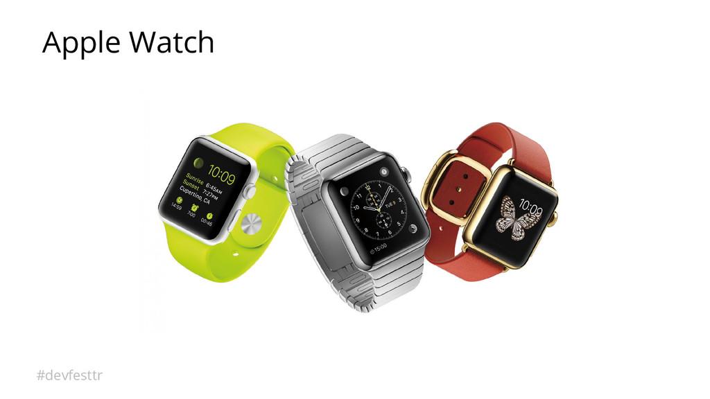 #devfesttr Apple Watch