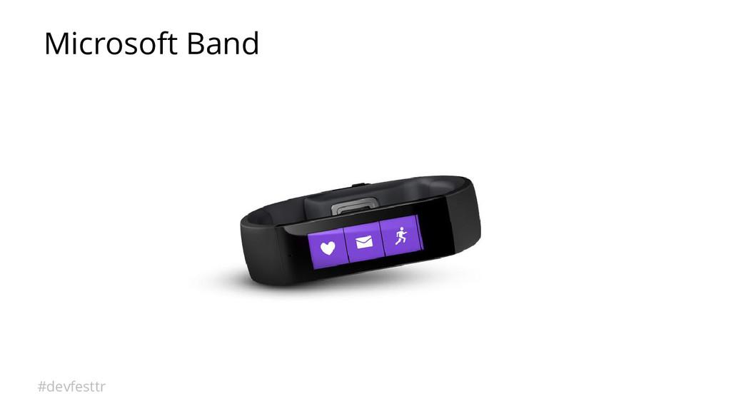 #devfesttr Microsoft Band