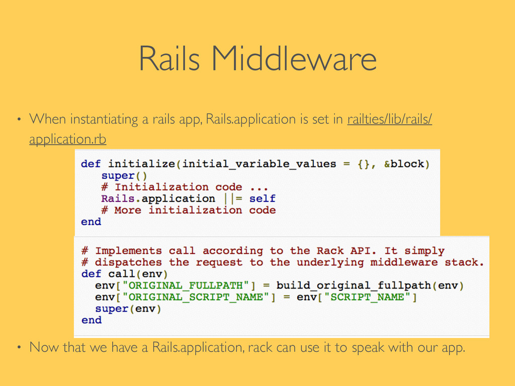 Rails Middleware • When instantiating a rails a...