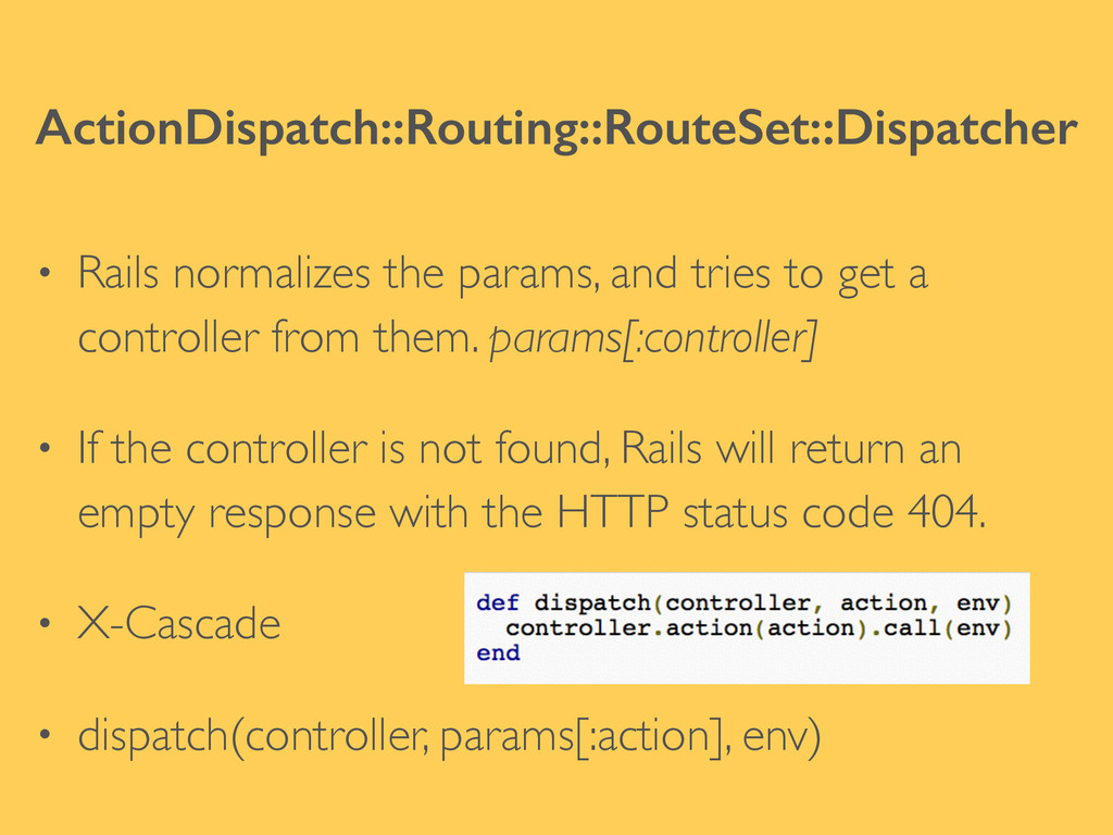 ActionDispatch::Routing::RouteSet::Dispatcher •...