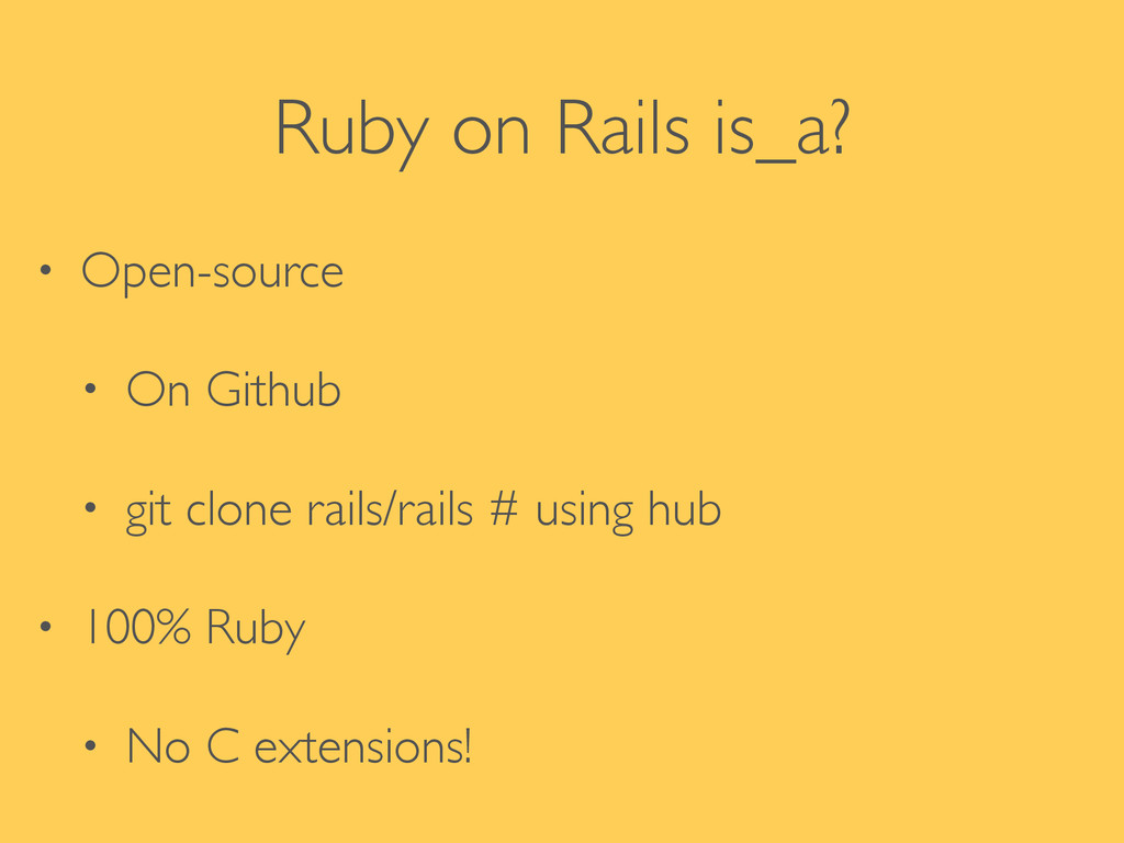Ruby on Rails is_a? • Open-source  • On Githu...