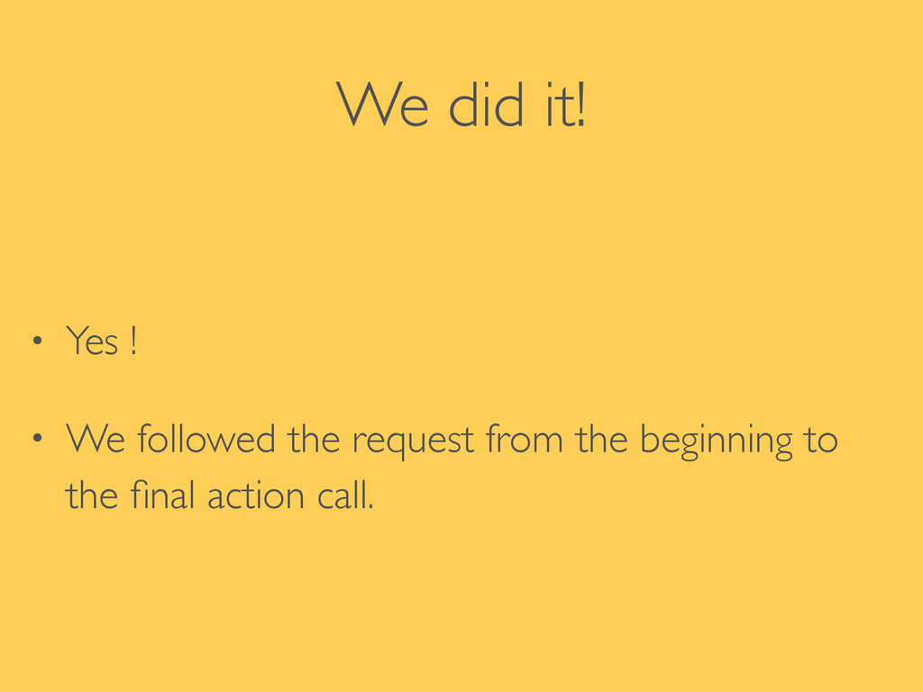 We did it! • Yes !  • We followed the request...