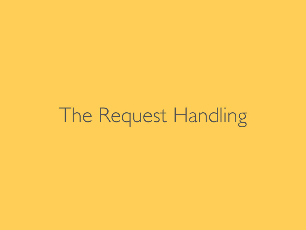 The Request Handling