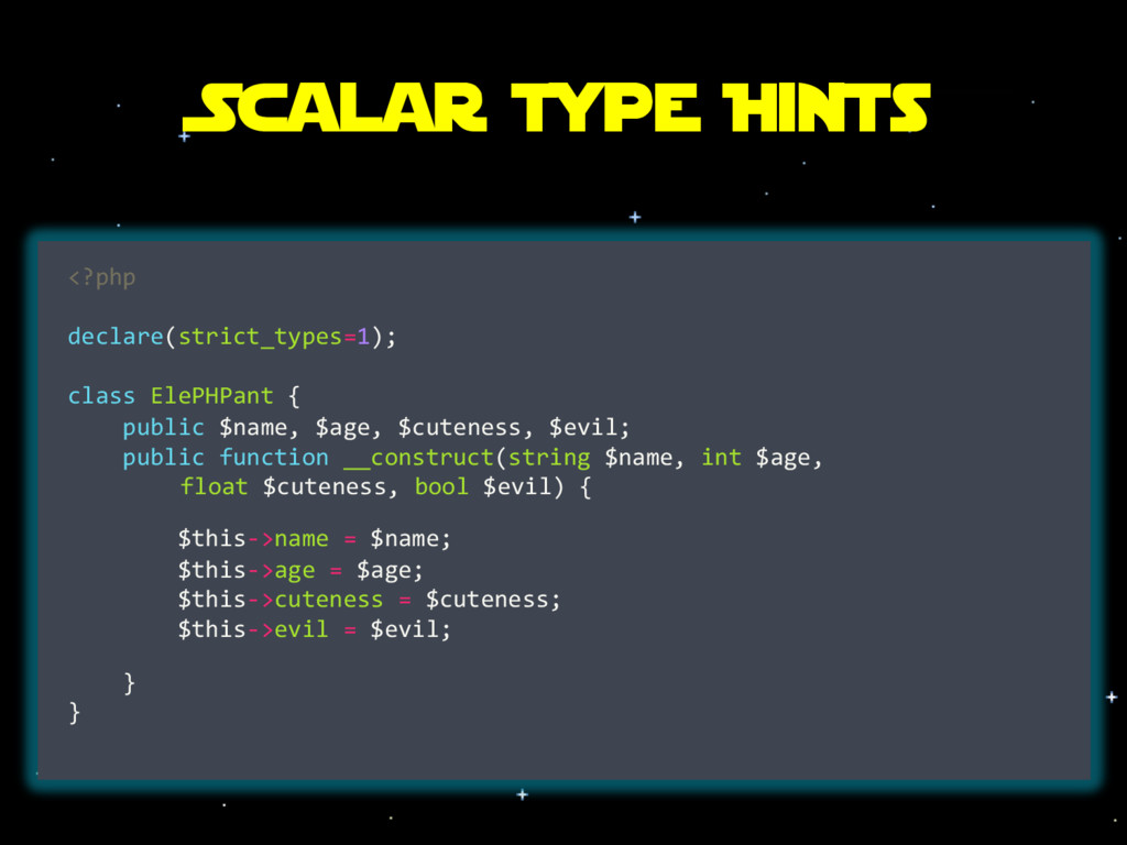 Scalar Type Hints <?php declare(strict_types=1)...