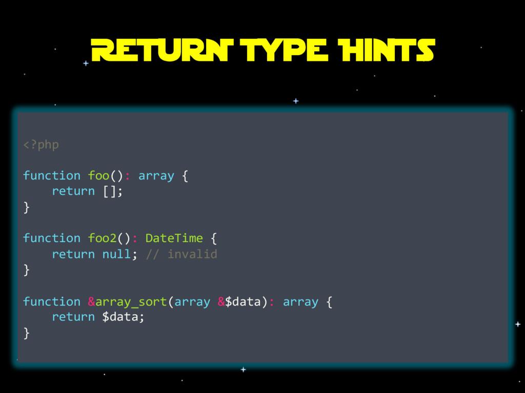 ReturN Type Hints <?php function foo(): array {...