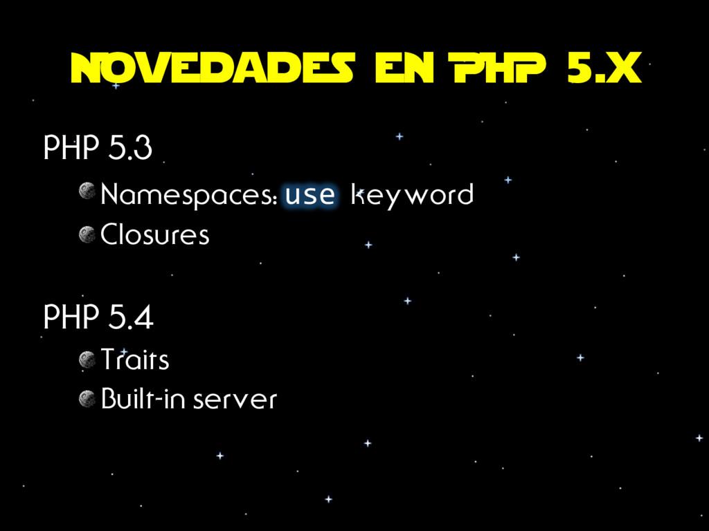 Novedades en PHP 5.x PHP 5.3 Namespaces: use k...
