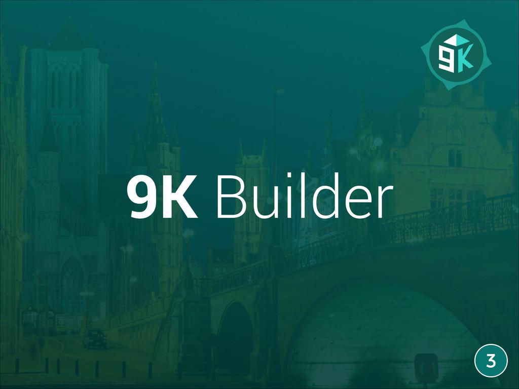 9K Builder 3 3