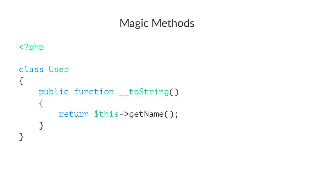 Magic&Methods <?php class User { public functio...