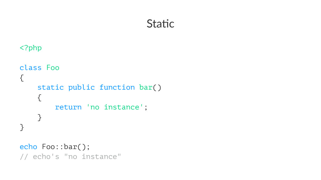 Sta$c <?php class Foo { static public function ...